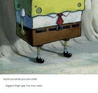 thigh gap: never-cut-what-you-can-untie:  biggest thigh gap l've ever seen