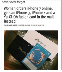Finesse: never ever forget  Woman orders iPhone 7 online,  gets an iPhone 3, iPhone 4 and a  Yu-Gi-Oh fusion card in the mail  instead  BY SHANGHAIIST IN NEWS ON SEP 21, 2016 11:58 PM Finesse