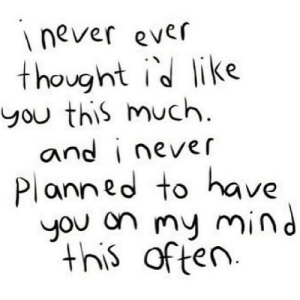 https://iglovequotes.net/: never ever  thought id like  you this much  and i never  Planned to have  you on my mind  this  of ten https://iglovequotes.net/