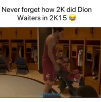 Basketball, Nba, and Sports: Never forget how 2K did Dion  Waiters in 2K15 Did him wrong 😂 (Via ‪jraw0‬-Twitter)