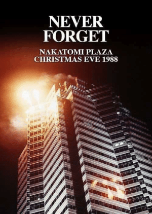 Christmas, History, and Never: NEVER  FORGET  NAKATOMI PLAZA  CHRISTMAS EVE 1988 This day in history (1988)