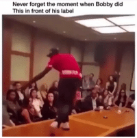 Funny, Never, and Did: Never forget the moment when Bobby did  This in front of his label Never forget 👀🙏