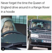 queen of england: Never forget the time the Queen of  England drive around in a Range Rover  in a hoodie