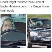 i'm so hungry • Follow my other accounts @quornhubv2 and @irepostshittymemes •: Never forget the time the Queen of  England drive around in a Range Rover  in a hoodie i'm so hungry • Follow my other accounts @quornhubv2 and @irepostshittymemes •