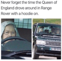 "<p>Rolling with the homies via /r/memes <a href=""http://ift.tt/2yOdiq4"">http://ift.tt/2yOdiq4</a></p>: Never forget the time the Queen of  England drove around in Range  Rover with a hoodie on. <p>Rolling with the homies via /r/memes <a href=""http://ift.tt/2yOdiq4"">http://ift.tt/2yOdiq4</a></p>"