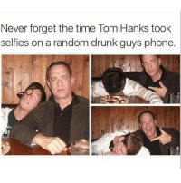 @drunkpeopledoingthings has made me an alcoholic.: Never forget the time Tom Hanks took  selfies on a random drunk guys phone @drunkpeopledoingthings has made me an alcoholic.