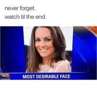 😂😂😂: never forget.  watch til the end  MOST DESIRABLE FACE  GoodDayOC 😂😂😂