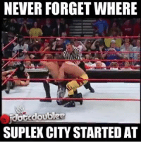 As wrestling fans, we should remember him for what he did in the ring!: NEVER FORGET WHERE  SUPLEX CITY STARTEDAT As wrestling fans, we should remember him for what he did in the ring!