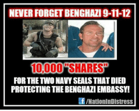 NEVER FORGETBENGHAZI 9-11-12  100000 SHARES  FOR THE TWO NAVYSEALSTHATDIED  PROTECTING THE BENGHAZI EMBASSY!  f /NationInDIstress We Can Never Forget #BENGHAZI