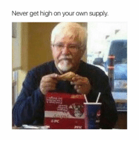 breh follow my snap too for more funny memes and videos: jamjarface: Never get high on your own supply breh follow my snap too for more funny memes and videos: jamjarface