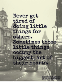 trafalgar: Never get  tired of  oing little  things for  others.  Sometimes those  little things  occupy the  T Trafalgar  biggest part of  their hearts.  Ni  sawkward