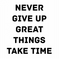 Motivational quote of the day! https://t.co/ZKGCC2MwjX: NEVER  GIVE UP  GREAT  THINGS  TAKE TIME Motivational quote of the day! https://t.co/ZKGCC2MwjX