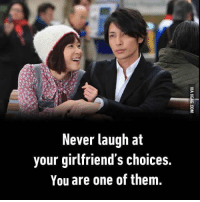 When you tell your GF she has bad taste...: Never laugh at  your girlfriend's choices.  You are one of them. When you tell your GF she has bad taste...