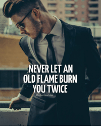 Tag someone 🔥 thesuccessclub: NEVER LET AN  OLD FLAME BURN  YOUTWICE  The Success,Club Tag someone 🔥 thesuccessclub