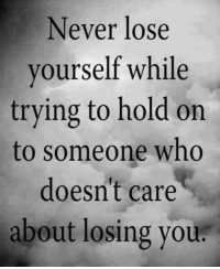 Memes, Never, and 🤖: Never lose  vourself while  trying to hold on  to someone who  doesn't care  about losing you