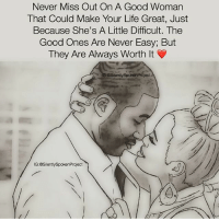Life, Love, and Memes: Never Miss Out On A Good Woman  That Could Make Your Life Great, Just  Because She's A Little Difficult. The  Good Ones Are Never Easy; But  They Are Always Worth It  IG:OSilentlySpokenProject  IG:@SilentlySpokenProject  ぐs AMUSTFOLLOW❤️IG:@SILENTLYSPOKENPROJECT ____________________________________________ STOPWHATYOUREDOINGRIGHTNOW For QUOTES-MESSAGES about LIFE & LOVE Follow One of the REALEST IG PAGE ever: FollowTheONLYSilentlySpokenProject ➕FOLLOWIG:@SilentlySpokenProject AMANWHOACTUALLYGETSIT💯 ____________________________________________ LASTOFADYINGBREED YOUDESERVEBETTER EXCUSESNOTSOLDHERESORRY EXCUSESNOTSOLDORACCEPTED ITTAKESCOURAGETOLOVE ITTAKESCOURAGETOLOVEAGAIN SWYD AMANWHOACTUALLYGETSIT SILENTLYSPOKENFROMTHEHEART SILENTLYSPOKENPROJECT SSP THEONLYSSP LIFECOACH MRISAYWHATOTHERSWONT ITELLTHETRUTHNOTYOURTRUTH
