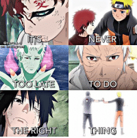 Evil turned good thanks to a special kid named Naruto😁🙏🙌 ~~please don't repost-copy without credit!~~ • Q: Gaara, Obito, or Sasuke? Answer below!⬇️ • Another edit inspired by @narutolover.ofc💫 I'm sorry I keep using ur ideas they're just so good🙈😍👌 • Thanks for 2k+ likes on my last edit & 27.3k followers!🤗😘💞 • naruto shippuden narutoshippuden narutouzumaki uzumaki sasuke uchiha sasukeuchiha obito gaara: NEVER  @naruto  nstagram  On  TOO LATE  TO DO  THE RIGHT  THING Evil turned good thanks to a special kid named Naruto😁🙏🙌 ~~please don't repost-copy without credit!~~ • Q: Gaara, Obito, or Sasuke? Answer below!⬇️ • Another edit inspired by @narutolover.ofc💫 I'm sorry I keep using ur ideas they're just so good🙈😍👌 • Thanks for 2k+ likes on my last edit & 27.3k followers!🤗😘💞 • naruto shippuden narutoshippuden narutouzumaki uzumaki sasuke uchiha sasukeuchiha obito gaara