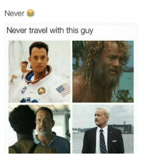 Fucking facts don't travel with tom hanks one movie the nigga got stranded on an island another movie this nigga got pirates on his ship want me to keep going?😂 ⬇️⬇️⬇️ Follow @icecoldsavage for more: Never  Never travel with this guy Fucking facts don't travel with tom hanks one movie the nigga got stranded on an island another movie this nigga got pirates on his ship want me to keep going?😂 ⬇️⬇️⬇️ Follow @icecoldsavage for more