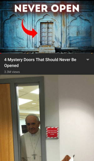 There is another: NEVER OPEN  4 Mystery Doors That Should Never Be  Opened  3.3M views  FOR YOUR SAFETY  KEEP THIS DOOR  CLOSED There is another