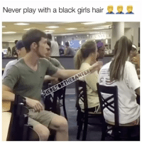 😩😩😩😩 neverforget - - Follow @hereforthebanter_ for more !!: Never play with a black girls hair  ASAM  E RIVE  HERERORTHEBA 😩😩😩😩 neverforget - - Follow @hereforthebanter_ for more !!