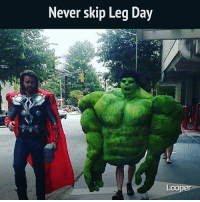 Gym, Memes, and Hulk: Never skip Leg Day  Looper Leg day is still important! Hulk Thor Avengers marvel MarvelComics MarvelStudios LegDay Weights Lifting Gym Fit