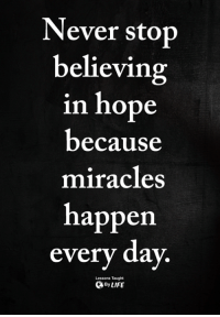 Memes, Nope, and Miracles: Never stop  believing  in nope  because  miracles  happen  every day  Lessons Taught  ByLIFE <3