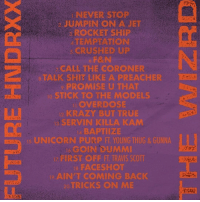 future drops track-listing to his new album dropping in 4 days thewizrd ‼️ what songs are you hype for⁉️ comment ⬇️⬇️ Follow @bars for more ➡️ DM 5 FRIENDS: NEVER STOP  JUMPIN ON AJET  ROCKET SHIP  TEMPTATION  CRUSHED UP  F&N  CALL THE CORONER  8TALK SHIT LIKE A PREACHER  PROMISE U THAT  o STICK TO THE MODELS  LOVERDOSE  KRAZY BUT TRUE  SERVIN KILLA KAM  4, BAPTIIZE  UNICORN PURP FT YOUNG THUG& GUNNA  GOIN DUMMI  FIRST OFF FT. TRAVIS SCOTT  8, FACESHOT  AIN'T COMING BACK  TRICKS ON ME future drops track-listing to his new album dropping in 4 days thewizrd ‼️ what songs are you hype for⁉️ comment ⬇️⬇️ Follow @bars for more ➡️ DM 5 FRIENDS