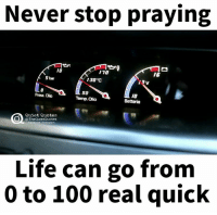 """0 to 100, Anaconda, and Andrew Bogut: Never stop praying  110  16  5 bar  130 """"C  50  Press. Oo  Temp. olio  Batteria  Quiet Quotes  @The QuietQuotes  acebook Linstagram  Life can go from  0 to 100 real quick True"""