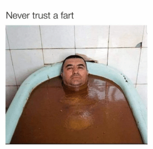 Dank, Never, and 🤖: Never trust a fart