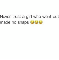 💯 She was out sucking dick on the low..🤔😂😂: Never trust a girl who went out  made no snaps 💯 She was out sucking dick on the low..🤔😂😂