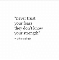 "Athena: ""never trust  your fears  they don't know  your strength""  02  athena singh"