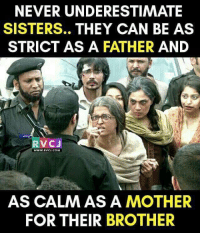 Memes, 🤖, and Strictly: NEVER UNDERESTIMATE  SISTERS.  THEY CAN BE AS  STRICT AS A FATHER AND  V CJ  WWW, RVCI COM  AS CALM AS A MOTHER  FOR THEIR BROTHER Sister!❤️ rvcjinsta
