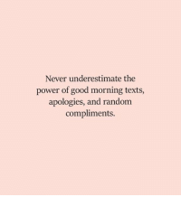 Good Morning Lover Faces!: Never underestimate the  power of good morning texts,  apologies, and random  compliments. Good Morning Lover Faces!