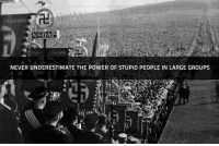 Stupid Pics: NEVER UNDERESTIMATE THE POWER OF STUPID PEOPLE IN LARGE GROUPS