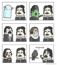 What Edgar Allen Poe is Afraid Of    Comic by Ryan Selvy: NEVERMORE  We Know Memes What Edgar Allen Poe is Afraid Of    Comic by Ryan Selvy