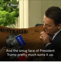 Australia Rocks!: New  And the smug face of President  Trump pretty much sums it up Australia Rocks!