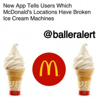 """McDonalds, Memes, and Break: New App Tells Users Which  McDonald's Locations Have Broken  lce Cream Machines  @balleralert New App Tells Users Which McDonald's Locations Have Broken Ice Cream Machines - Blogged by: @RaquelHarrisTV ⠀⠀⠀⠀⠀⠀⠀ ⠀⠀⠀⠀⠀⠀⠀ I think it's safe to say that a new app that tells you which McDonald's locations have broken ice cream machines is the shadiest yet useful app you'll download. ⠀⠀⠀⠀⠀⠀⠀ ⠀⠀⠀⠀⠀⠀⠀ It's called TheIceCheckApp, and it allows users to look up the nearest McDonalds, and then check if its ice cream machines are currently working. ⠀⠀⠀⠀⠀⠀⠀ ⠀⠀⠀⠀⠀⠀⠀ Once a user sees a machine is down that user can then """"mark off"""" that location and notify other users. ⠀⠀⠀⠀⠀⠀⠀ ⠀⠀⠀⠀⠀⠀⠀ The complaints about McDonald's ice cream machines not working has become an infamous issue amongst consumers for years. People have questioned just exactly how a machine can frequently break down and not be fixed or replaced. ⠀⠀⠀⠀⠀⠀⠀ ⠀⠀⠀⠀⠀⠀⠀ Although the chain said it would be implementing new machines in March, the problem still exists in numerous locations across the nation. ⠀⠀⠀⠀⠀⠀⠀ ⠀⠀⠀⠀⠀⠀⠀ Will you be downloading?"""