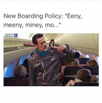 "Dank, Funny, and God: New Boarding Policy: ""Eeny,  meeny, miney, mo...""  united  Airlines  S I love it * 😏Follow if you're new😏 * 👇Tag some homies👇 * ❤Leave a like for Dank Memes❤ * Second meme acc: @cptmemes * Don't mind these 👇👇 Memes DankMemes Videos DankVideos RelatableMemes RelatableVideos Funny FunnyMemes memesdailybestmemesdaily boii Codmemes god atheist Meme InfiniteWarfare Gaming gta5 bo2 IW mw2 Xbox Ps4 Psn Games VideoGames Comedy Treyarch sidemen sdmn"