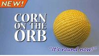 Target, Tumblr, and Blog: NEW  CORN  ON THE  ORB  lt's round now! zanmor: BEHOLD THE C O R B