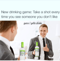 OC photoshop memes: New drinking game: Take a shot every  time you see someone you don't like  guess I gotta drinkn  MIRNOF OC photoshop memes
