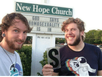Blessed, Church, and Target: New Hope Church  HOMOSEXUALTY  IS IN  PH: 441-4130 the-true-space-fandom: thefingerfuckingfemalefury:  prairieartist:  phirouzeh:  I will never get tired of this picture  reblog whenever it comes around !!  BLESSED IMAGE  reblog for chaotic good gays.