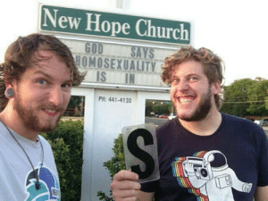 Blessed, Church, and True: New Hope Church  HOMOSEXUALTY  IS IN  PH: 441-4130 the-true-space-fandom:  thefingerfuckingfemalefury:  prairieartist:  phirouzeh:  I will never get tired of this picture  reblog whenever it comes around !!  BLESSED IMAGE  reblog for chaotic good gays.
