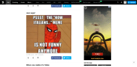 "NSFW: NEW  Hot  Trending  Fresh  More  Video  Girl NSFW  GIF  WTF Gaming  NSFW Clothing  Get our App  Marvel & DC  f Facebook  Twitter  2+  Just sayin'  PSSST THE ""HOW  ITALIANS... MEME  IS NOT FUNNY  ANYMORE  FIRE!  13,728 points 387 comments  f Facebook  Y Twitter  WARTHUNDER.COM  Get the App  When you realize it's friday  Upload"