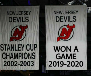 I'm gonna post as many memes as I can!: NEW JERSEY  NEW JERSEY  DEVILS  DEVILS  STANLEY CUP  CHAMPIONS  2002-2003  WON A  GAME  2019-2020 I'm gonna post as many memes as I can!