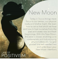 Beautiful, Energy, and Fresh: New Moon  Today in Taurus brings more  focus to our senses, our physical  body and Mother Earth. We learn  how to value that which we have  and how to heal ourselves from the  past and create new and fresh  beginnings. With this New Moon,  the pace is slower, enabling us to  contemplate and truly enjoying  physical pleasures. So give  yourself the well-needed rest  and write down your  New Moon intentions  LAW OF  POSITIVISM Via @law_of_positivism - We are having an amazing and beautiful new moon in Taurus today, a sign that the moon loves to be in. Taurus is feminine and sensual, the sign of physical pleasures that has to do with taste, smell, sight, touch and beautiful vibrational sounds. The Taurus is a fixed earth sign, the first earth sign of the astrological year. It is the sector of life that has to do with our physical grounding, sense of security, values in physical matters, nature, beauty and love. Taurus loves to be in the known and is very fixed within that which is familiar to her. The shadow of Taurus is the unhealthy clinging and possessiveness over material things, money and also letting go of the past and letting go of physical possessions that are no longer serving them. What we need to heal with this new moon can differ, but there are many retrograde planets and the ruling planet of Taurus has just stopped its retrograde, aligned with the health planet of Chiron. We also have an aspect that deals with the old and traditional vs the new and innovative. How can we use and let go of the past to forge forwards? Today we can start simplifying life through creating new beginnings by letting go of those things that holds us back from enjoying our physical body and nature. We need to connect to earth and connect that into our higher selves in order to find the balance between heaven and earth. What are you eating? How much movement do you get everyday? What gives you true pleasure? What is valuable to You, not to your ego? Best way of utilizing the goddess moon energy today is to slow down, take a nice bath, smell the flowers, taste something that you truly love, make love, lay and walk in nature, ground your feet into the ground. Set your intentions for the upcoming weeks and make sure to take care of your physical body and temple🌸 newmoon newbeginnings newmoonintentions Taurus taurusnewmoon newmoontaurus taurean lawofpositivism meditation affirmation astrology numerology 111 1111 444 222 mindful mindfulness lawofattraction yoga meditation buddha buddhism healingenergy reiki kundalini sohum moonchild