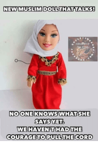 New talking Muslim doll!: NEW MUSLIM DOLL THAT TALKS!  NO ONE KNOWS WHAT SHE  SAYS YET  WE HAVENT HAND THE  COURAGE TO PULL THE CORD New talking Muslim doll!