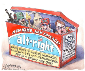 Tumblr, Blog, and Http: NEW NAME, NEW PACKAGE!  alt-right  SAME BUNCH OF RACISTS, NEO-NAZIS,  MISOGYNISTS AND XENOPHOBES.  TOXIC  OR FATAL  TO PLURALISTIC  & OPENS0CIETIES  NOW IN A BRIGHT NEW BOX!  MWUERKER  POLITICO Unveral Uelick shihtzuman:The latest from POLITICO cartoonist Matt Wuerker.