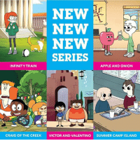 🚨NEW SHOWS ALERT🚨 Which show are you most excited about?: NEW  NEW  ) NEW  SERIES  INFINITY TRAIN  APPLE AND ONION  CRAIG OF THE CREEK  VICTOR AND VALENTINO  SUMMER CAMP ISLAND 🚨NEW SHOWS ALERT🚨 Which show are you most excited about?