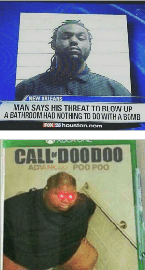 Big N drops Fat one on Hiroshima: NEW ORLEANS  MAN SAYS HIS THREAT TO BLOW UP  A BATHROOM HAD NOTHING TO D0 WITH A BOMB  FOX (26houston.com  CALL DOODOO  ADVANCED POO POO Big N drops Fat one on Hiroshima