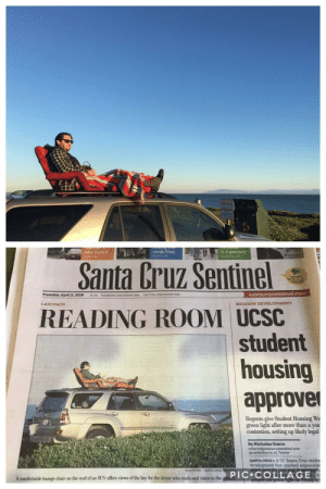 Comfortable, Facebook, and Twitter: new record  0.2 percent  Santa Cruz Sentinel  READING ROOM UCSC  Tuesday, April 2, 2019 $1.50 FACEBOOK.COM/SCSENTINEL TWITTER.COM/SCSENTINEL  santacruzsentinel.com  LAID BACK  student  housing  approve  Regents give Student Housing We  green light after more than a yea  contention, setting up likely legal  By Nicholas Ibarra  Enickmibarra on Twitter  SANTA CRUZ> A UC Santa Cruz studer  development that sparked unprecede  DAN COYRO-SANTA CRUZ  PIC COLLAGE  A comfortable lounge chair on the roof of an SUV offers views of the bay for the driver who reads and takes in the Well this is a first...